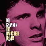 Del Shannon The Impossible Dream - A Legend Begins