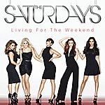 The Saturdays Living For The Weekend (Deluxe Edition)