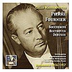 Pierre Fournier Cello Masterpieces: Pierre Fournier: Boccherini – Beethoven – Debussy (Recordings 1956/1957)