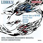 Gennady Rozhdestvensky Lidholm: Greetings From An Old World - Toccata E Canto - Kontakion - Ritornell