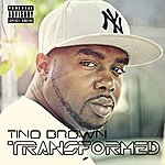 Tino Brown Transformed