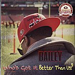 Bailey (The Audible) Who's Got It Better Than Us - Single