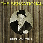Burl Ives The Sensational Burl Ives Vol 01