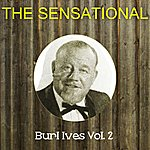 Burl Ives The Sensational Burl Ives, Vol. 2