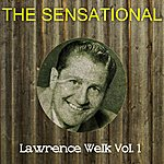 Lawrence Welk The Sensational Lawrence Welk Vol 01