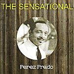 Pérez Prado The Sensational Perez Prado