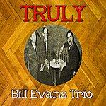 Bill Evans Trio Truly Bill Evans Trio