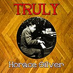 Horace Silver Truly Horace Silver