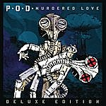 P.O.D. Murdered Love (Deluxe Edition)
