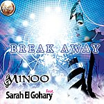 Minoo Purushottam Break Away (Feat. Sarah El Gohary)