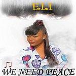 Eli We Need Peace