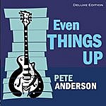 Pete Anderson Even Things Up