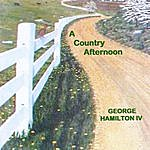 George Hamilton IV A Country Afternoon