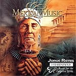 Jorge Reyes Music For The Forgotten Spirits (Mexican Music)