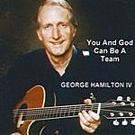 George Hamilton IV You And God Can Be A Team