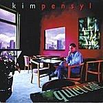 Kim Pensyl Quiet Cafe'