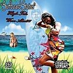 Chyna Surf Board Status