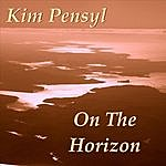 Kim Pensyl On The Horizon