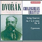 Chilingirian String Quartet Dvořák: String Quartet No. 7 In A Minor, Op. 16 & Cypresses