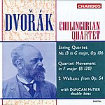 Chilingirian String Quartet Dvořák: String Quartet No. 13 In G Major, Op. 106, Quartet Movement In F Major & 2 Waltzes From Op. 54