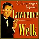 Lawrence Welk Champagne Music