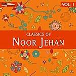 Noor Jehan Classics Of Noor Jehan, Vol.1