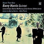 Barry Harris Barry Harris. Quintet & Solo. Newer Than New + Listen To Barry Harris... Solo Piano