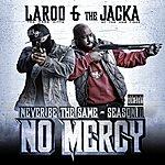 Laroo T.H.H. Never Be The Same: Season 2 - No Mercy