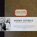Woody Guthrie American Radical Patriot
