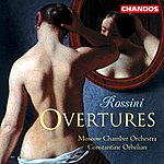 Moscow Chamber Orchestra Rossini: Overtures