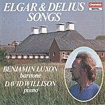 Benjamin Luxon Elgar & Delius: Songs