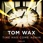Tom Wax Time Has Come Again