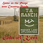 Gabriel Kent Home On The Range Over Country Roads