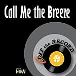 Off The Record Call Me The Breeze