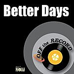 Off The Record Better Days