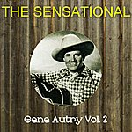 Gene Autry The Sensational Gene Autry Vol 02
