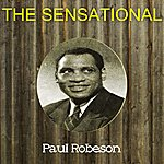 Paul Robeson The Sensational Paul Robeson