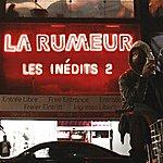 La Rumeur Les Inédits 2
