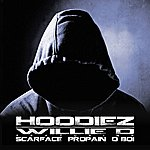 Willie D. Hoodiez (Feat. Scarface, Propain And D Boi) - Single