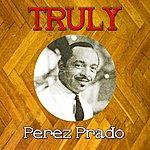 Pérez Prado Truly Perez Prado