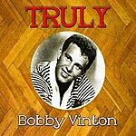 Bobby Vinton Truly Bobby Vinton
