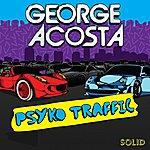 George Acosta Psyko Traffic