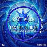 Scott Allen Tantric Blue Ep