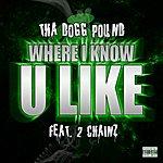 Tha Dogg Pound Where I Know U Like (Feat. 2 Chainz) - Single