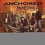 Anchored Throwin Down (Feat. Snoop Dogg) - Single
