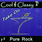 Cool Cool & Classy: Take On Pure Rock
