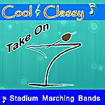 Cool Cool & Classy: Take On Stadium Marching Bands