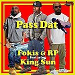Fokis Pass Dat (Feat. King Sun) - Single