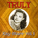 Kay Starr Truly Kay Starr, Vol. 1