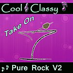 Cool Cool & Classy: Take On Pure Rock, Vol. 2